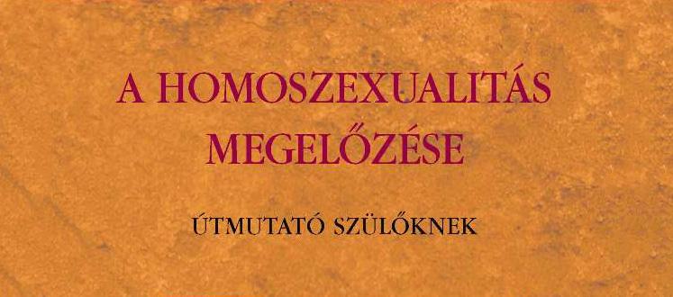 Photo of Egy romboló kötet margójára: A homoszexualitás megelőzése