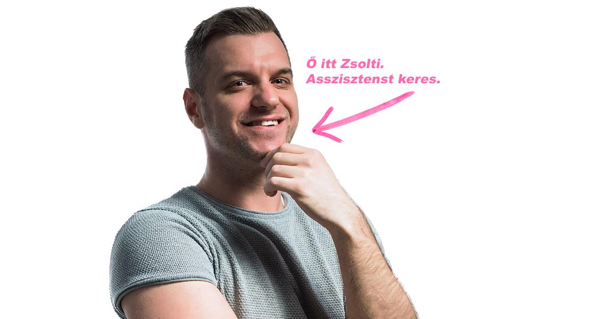 Photo of Álláslehetőség! Asszisztenst keresünk Zsoltinak!